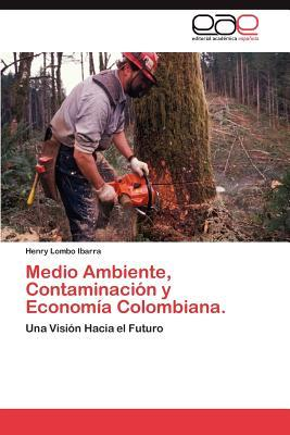 Medio Ambiente, Contaminación y Economía Colombiana.