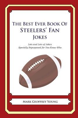 The Best Ever Book of Steelers' Fan Jokes