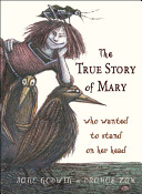 The True Story of Mary Who Wanted to Stand on Her Head