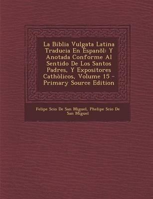 La Biblia Vulgata Latina Traducia En Espanol