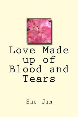 Love Made up of Blood and Tears