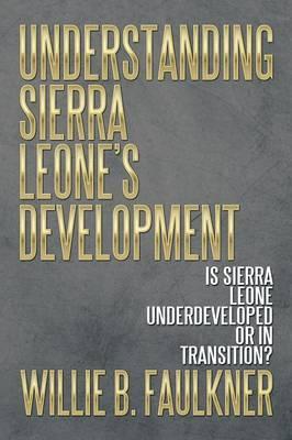 Understanding Sierra Leone's Development