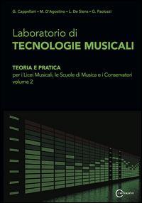 Laboratorio di tecnologie musicali. Teoria e pratica. Per i Licei musicali, le Scuole di musica e i Conservatori