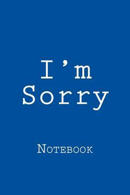 I'm Sorry Notebook