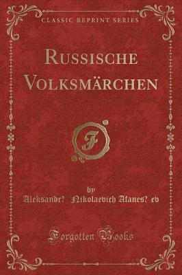 Russische Volksmärchen (Classic Reprint)
