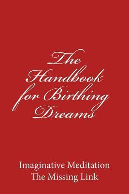 The Handbook for Birthing Dreams