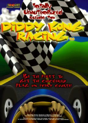 Totally Unauthorized Guide to Diddy Kong Racing