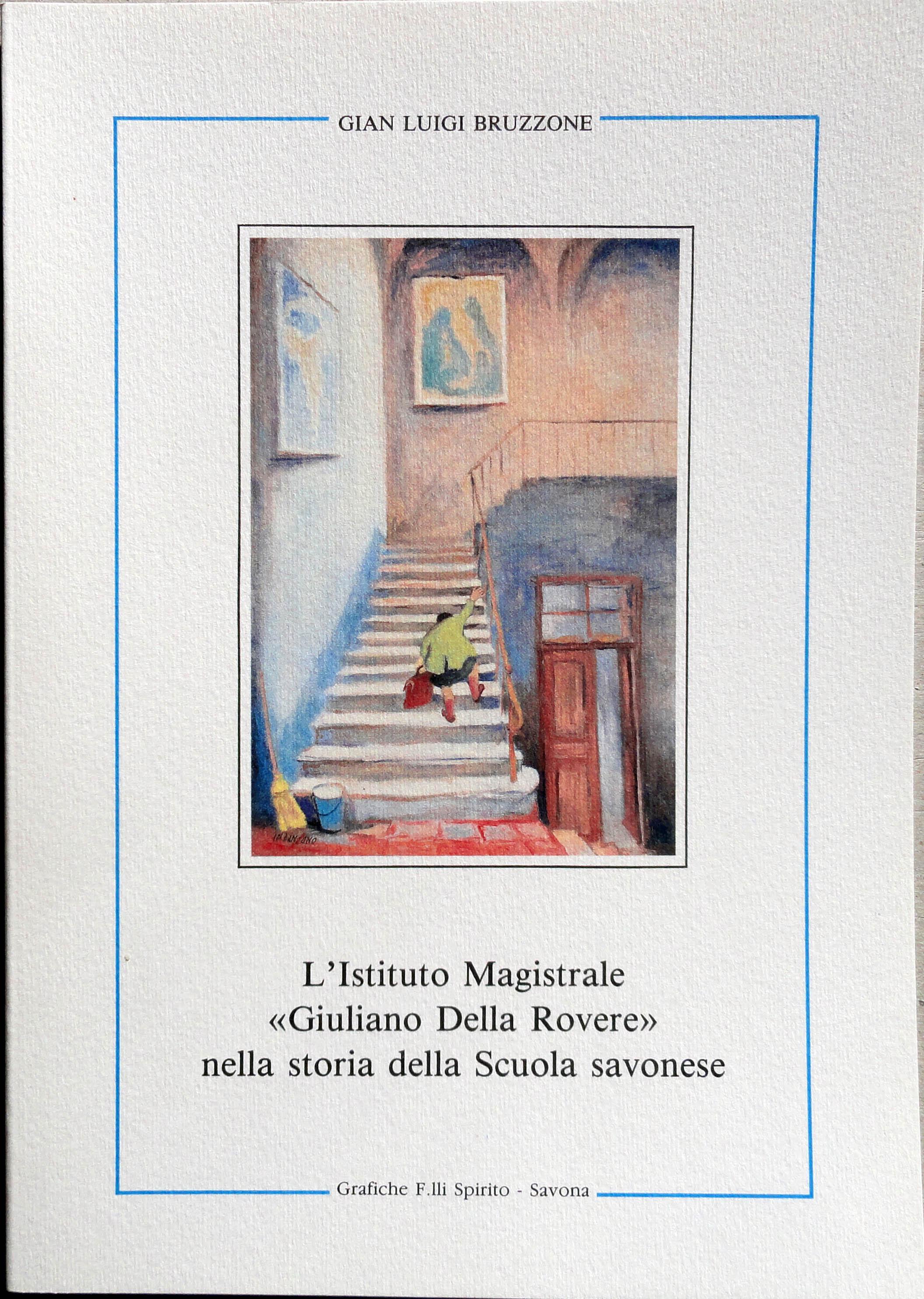 """L'Istituto Magistrale """"Giuliano Della Rovere"""" nella storia della Scuola savonese"""