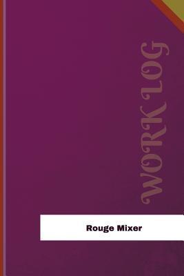 Rouge Mixer Work Log