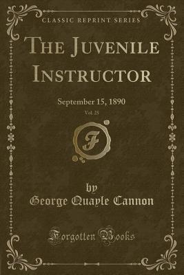 The Juvenile Instructor, Vol. 25