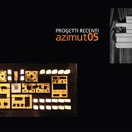 Azimut '05. Progetti recenti