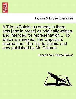 A Trip to Calais; a ...