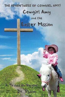Cowgirl Amy and the Easter Mission