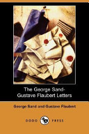 The George Sand-Gustave Flaubert Letters (Dodo Press)
