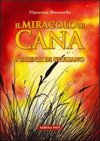 Il miracolo di Cana. I talenti di Giuliano