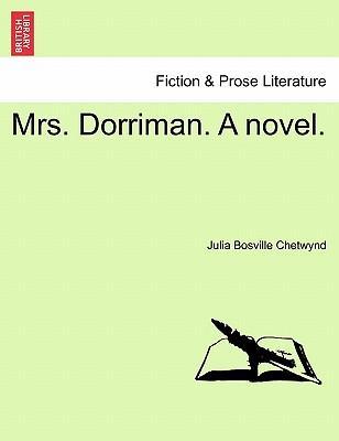 Mrs. Dorriman. A novel. Vol. I