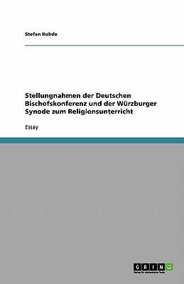 Stellungnahmen der Deutschen Bischofskonferenz und der Würzburger Synode zum Religionsunterricht