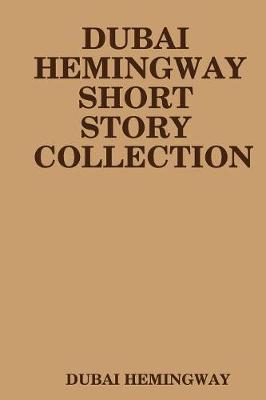 DUBAI HEMINGWAY SHORT STORY COLLECTION
