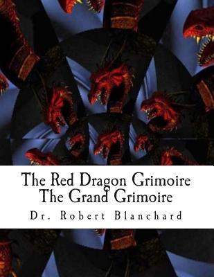 The Red Dragon Grimoire/the Grand Grimoire