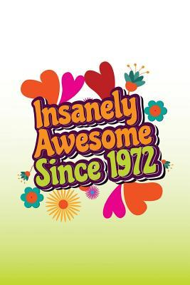 Insanely Awesome Since 1972
