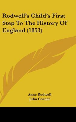 Rodwell's Child's First Step to the History of England