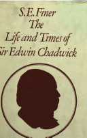 The Life and Times of Sir Edwin Chadwick