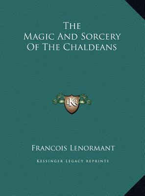 The Magic and Sorcery of the Chaldeans