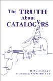 The Truth About Catalogers