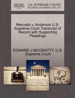 Mercado V. Anderson U.S. Supreme Court Transcript of Record with Supporting Pleadings