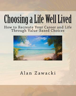 Choosing a Life Well Lived