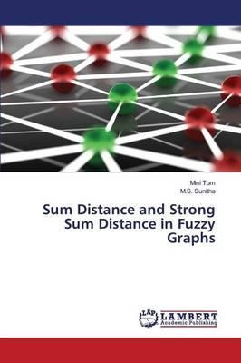 Sum Distance and Strong Sum Distance in Fuzzy Graphs