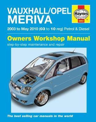 Vauxhall/Opel Meriva Petrol & Diesel (03 - May 10) Haynes Repair Manual