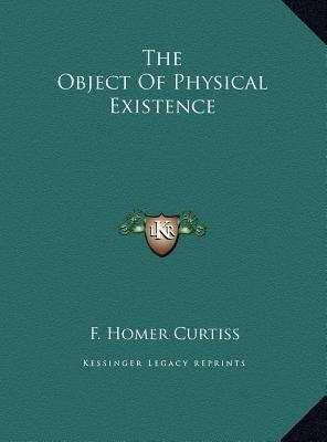 The Object of Physical Existence