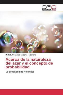 Acerca de la naturaleza del azar y el concepto de probabilidad