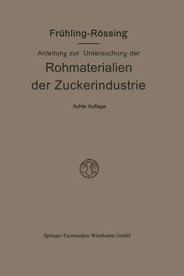 Anleitung Zur Untersuchung Der Rohmaterialien, Produkte, Nebenprodukte Und Hilfssubstanzen Der Zuckerindustrie