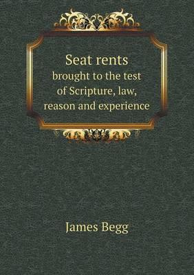 Seat Rents Brought to the Test of Scripture, Law, Reason and Experience