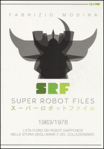 Super Robot Files 1963/1978