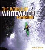 The World of Whitewater Kayaking