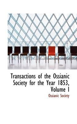 Transactions of the Ossianic Society for the Year 1853, Volume I