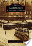 Baltimore's Streetcars and Buses