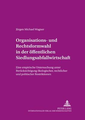 Organisations- und Rechtsformwahl in der öffentlichen Siedlungsabfallwirtschaft