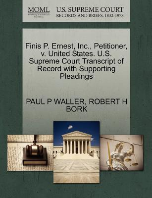 Finis P. Ernest, Inc, Petitioner, V. United States. U.S. Supreme Court Transcript of Record with Supporting Pleadings