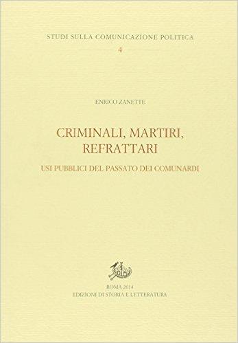 Criminali, martiri, refrattari