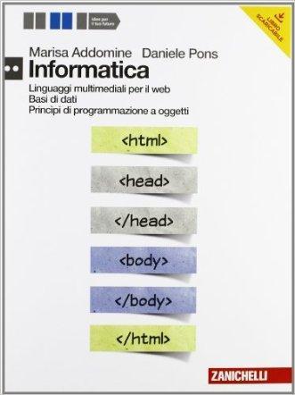 Informatica. Linguaggi multimediali per il web-Basi di dati-Princìpi di programmazione a oggetti. Per le Scuole superiori. Con DVD-ROM. Con espansione online