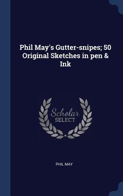 Phil May's Gutter-Sn...