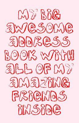 My Big Awesome Address Book With All Of My Amazing Friends Inside
