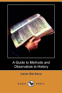 A Guide to Methods and Observation in History (Dodo Press)