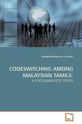CODESWITCHING AMONG MALAYSIAN TAMILS