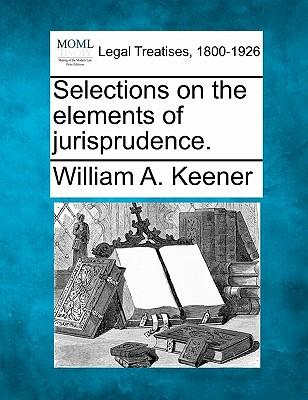 Selections on the Elements of Jurisprudence.