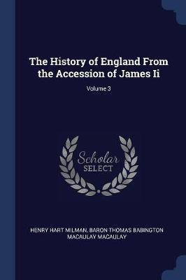 The History of England from the Accession of James II; Volume 3